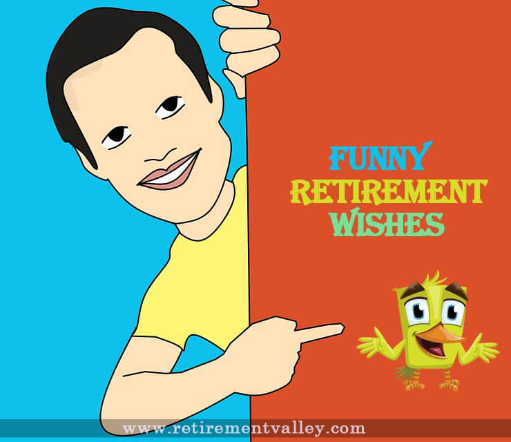 Funny Retirement Wishes Humorous Messages